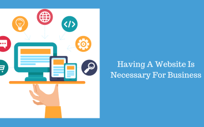 Why Having A Website Is Necessary For Business