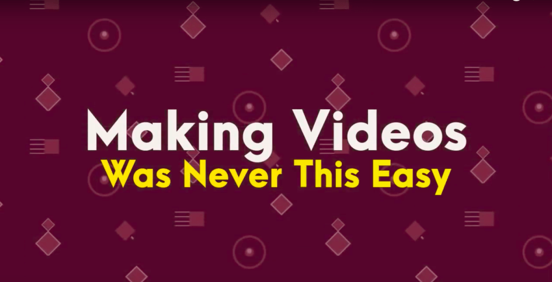 making videos was never this easy