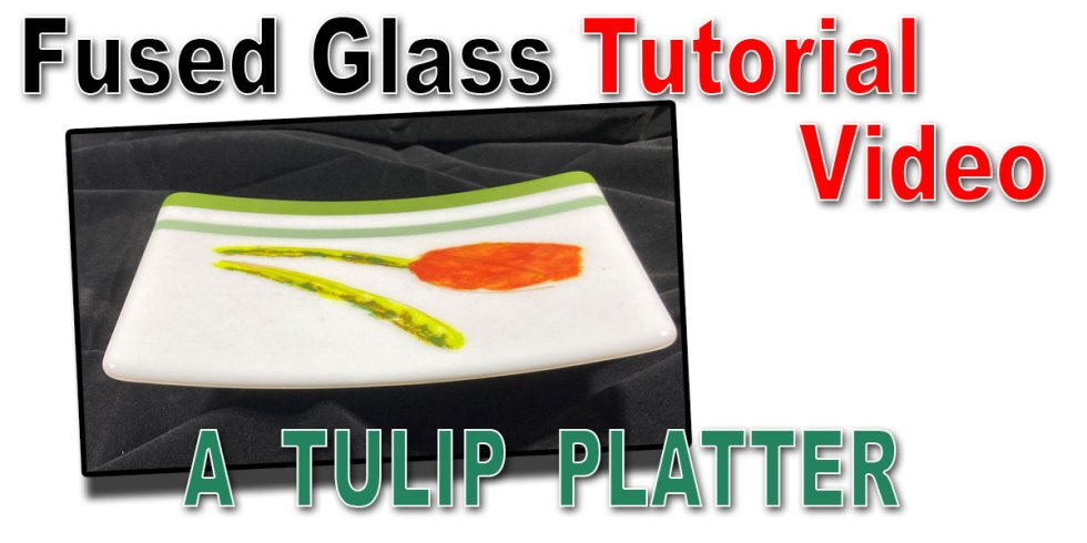 Making a Fused Glass Tulip Platter with a Fusible Decal