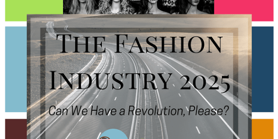 layed image. image one shows four mannequins in black and white photo. rocking the spectrum logo spring version. layered textbox with highway background with the words The Fashion industry 2025. Can we have a revolution please