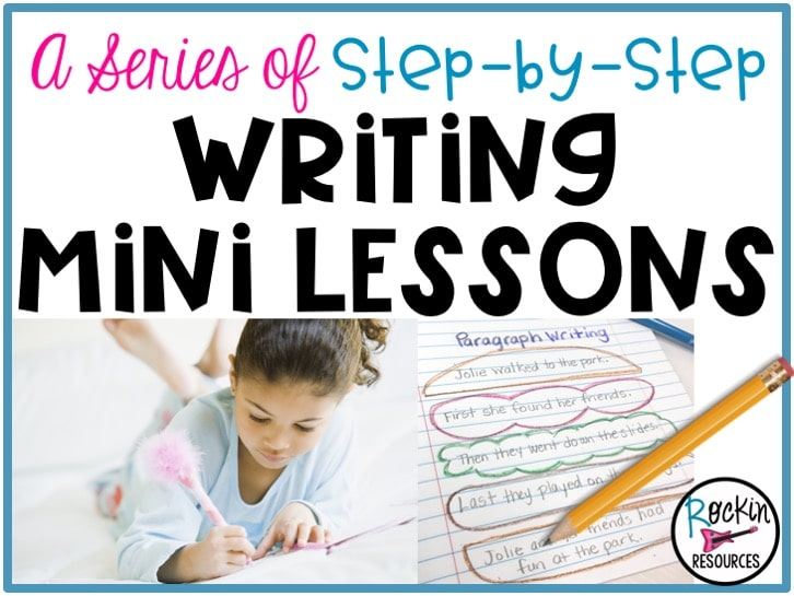 A Series of Step-By-Step Writing Mini Lessons | Rockin Resources
