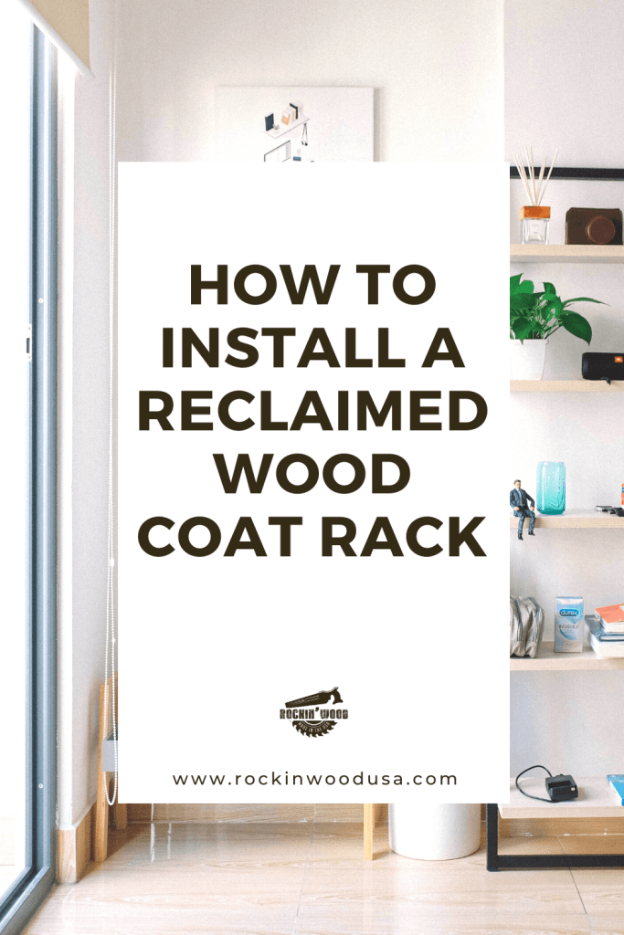 How to Install a reclaimed wood coat rack