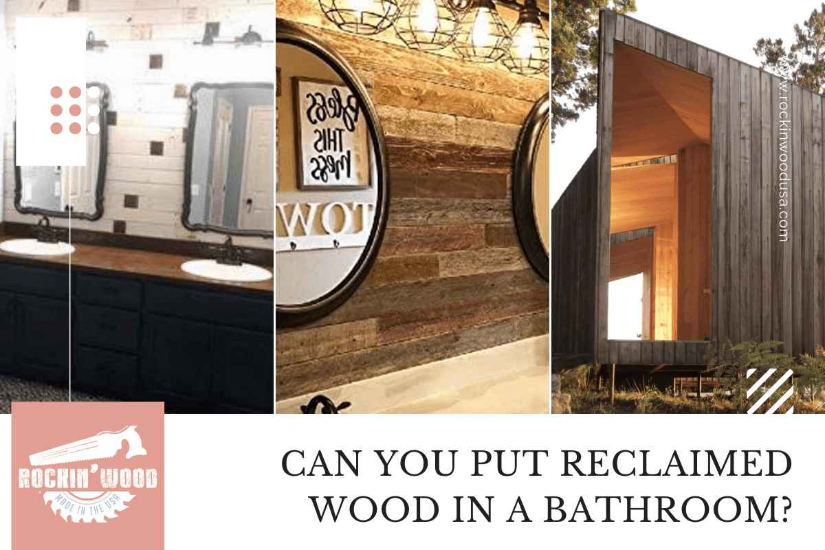 Can you put reclaimed wood in a bathroom-compressed.j