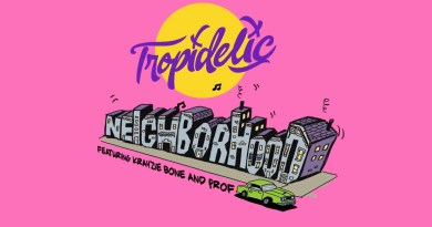 """TROPIDELIC'S new single """"Neighborhood"""" blends a laidback feel with upbeat flows from Krayzie Bone and Prof"""