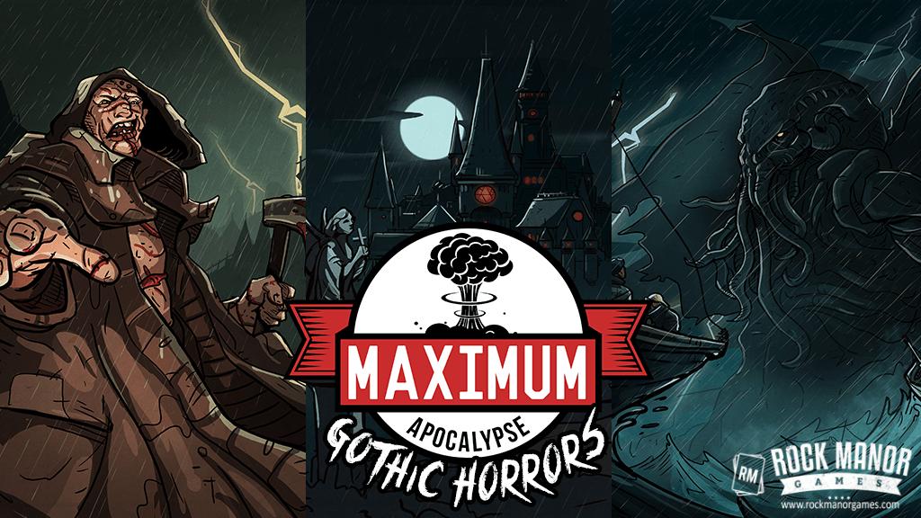 Gothic Horrors: Maximum Apocalypse  -  Rock Manor Games