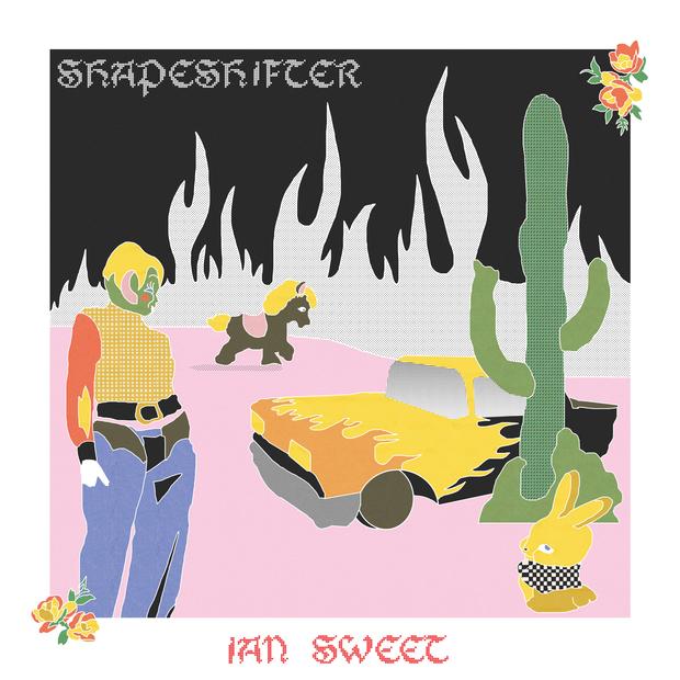 Ian Sweet - Shapeshifter