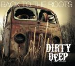 Dirty Deep - Back to the roots