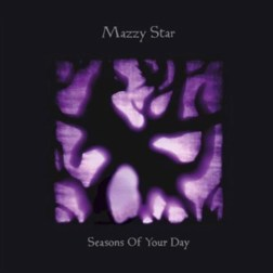 Mazzy Star - Seasons of Your Day (2013)