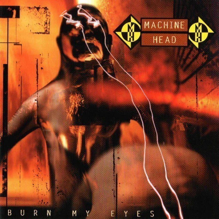 Machine Head - 'Burn My Eyes' (debut) | 01 de agosto 1994
