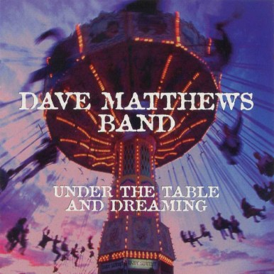 Dave Matthews Band - 'Under the Table and Dreaming' (debut) | 27 de septiembre 1994