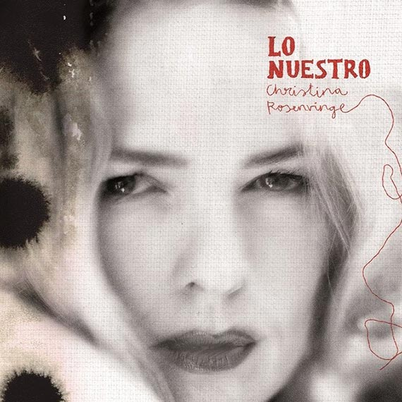 Christina Rosenvinge - Lo Nuestro (2015)
