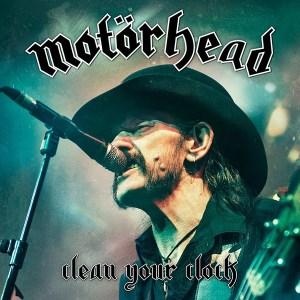 Motorhead - Clean Your Clock