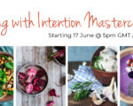 """Join Me on My """"Eating with Intention Masterclass""""!"""