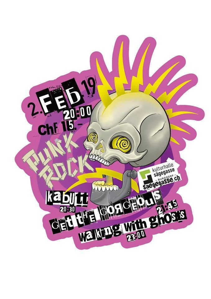 Punk Rock Kulturhalle Sägegasse mit Walking With Ghosts, Get The Gorgeous und KaButt