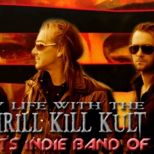 INDIE BAND OF THE WEEK: MY LIFE WITH THE THRILL KILL KULT