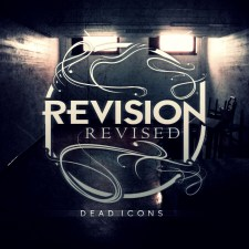 """Revision, Revised Release Joey Sturgis Produced """"Dead Icons"""", Lyric Video"""