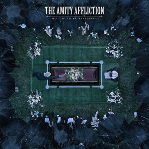 """The Amity Affliction New Album """"This Could Be Heartbreak"""" Available Now."""