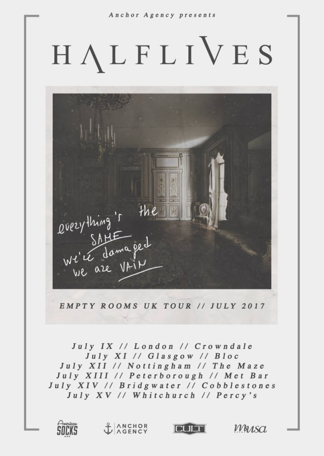 Halflives UK Empty Rooms Tour Poster With London Show