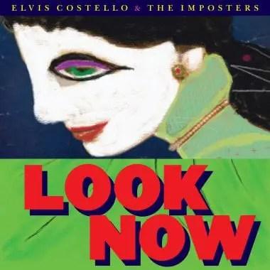 Resultado de imagen de Elvis Costello & The Imposters - Look Now