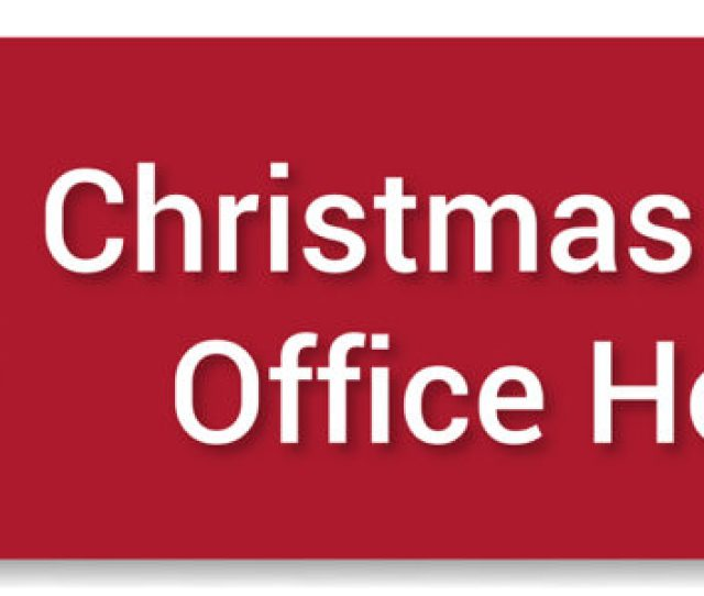 Rockways Main Office Is Open During The Christmas Break During The Following Times