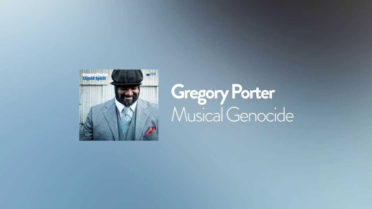 Le Meilleur Gregory Porter Musical Genocide 2013 Youtube Ce Mois Ci
