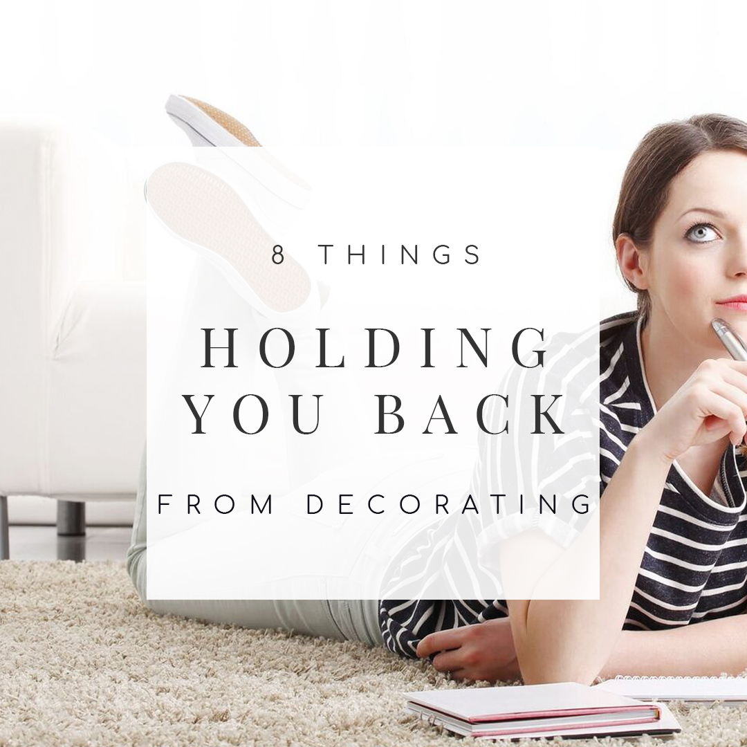 Le Meilleur 8 Things Holding You Back From Decorating Your Home Ce Mois Ci