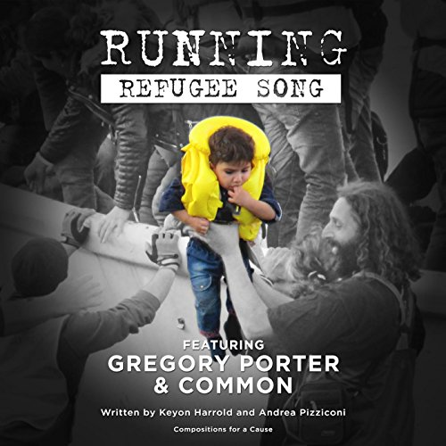 Le Meilleur Running Refugee Song Feat Common Gregory Porter By Ce Mois Ci