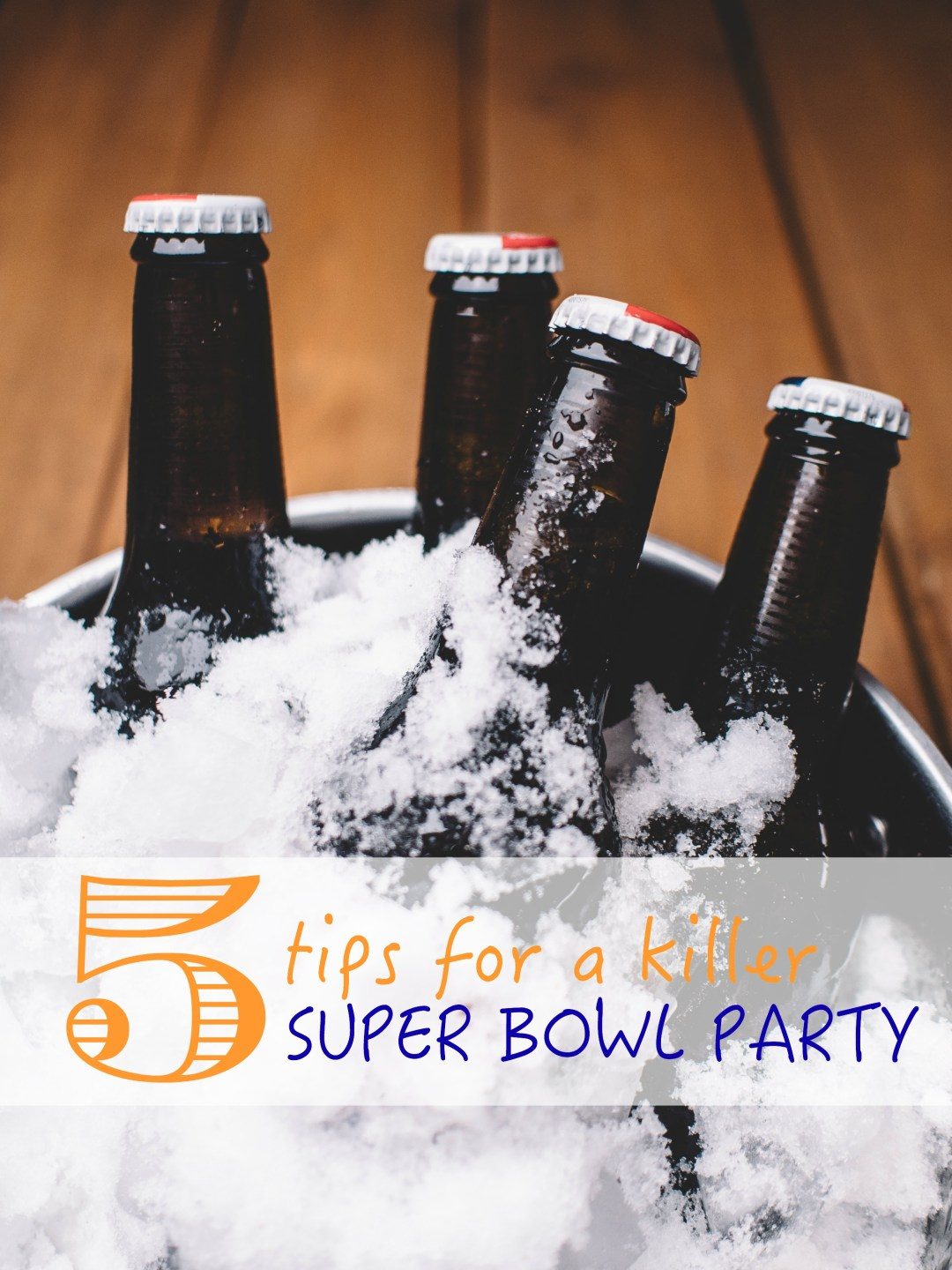 Tips and tricks for making your Super Bowl Party a success.