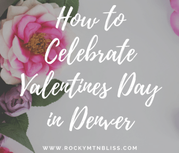 Ways to celebrate Valentine's Day in Denver