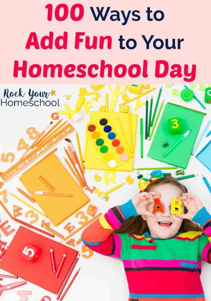 100 Ways To Have A Fun Homeschool Day Rock Your Homeschool