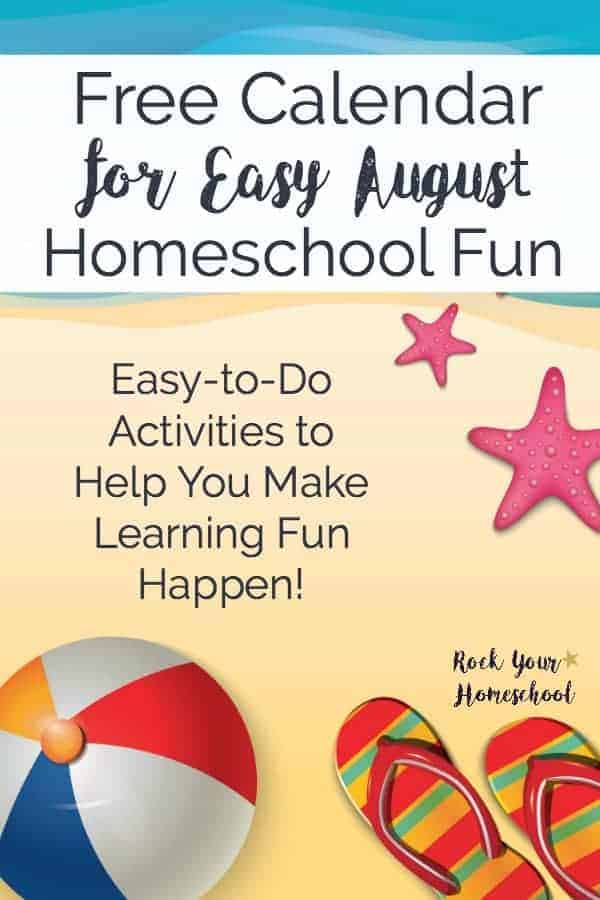 get this free printable august homeschool fun calendar to help you make special memories with your