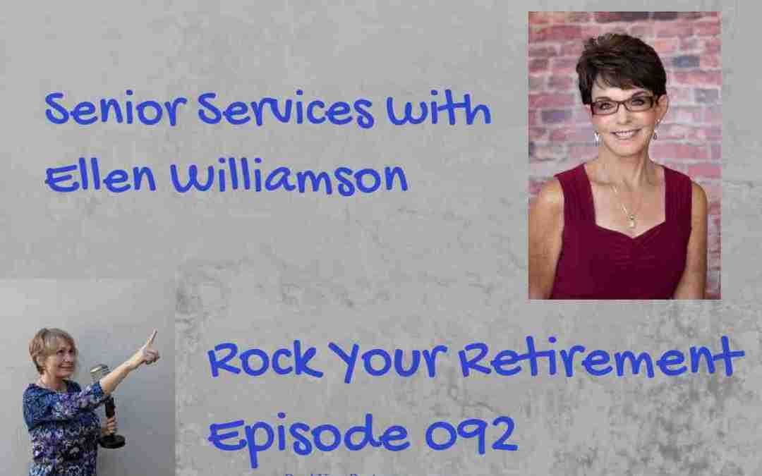 How Senior Services Can Get You Your Heart's Desire Ep 92