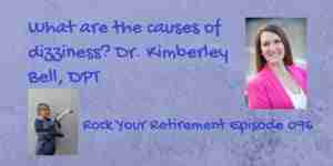 Dr. Kimberley Bell, DPT talks about the causes of dizziness