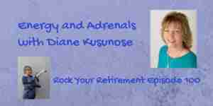 Diane Kusunose talks about being too tired to rock your retirement