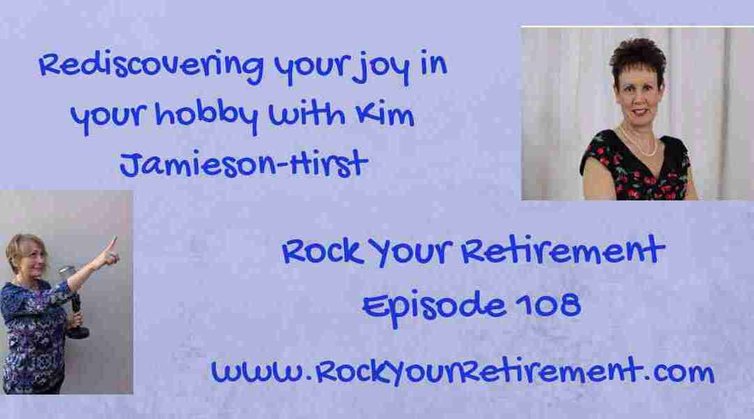 Your hobby can help you in your Retirement: Episode 108