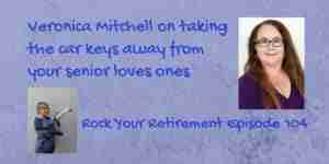 Veronica Mitchell talks about taking the keys away from senior loved ones