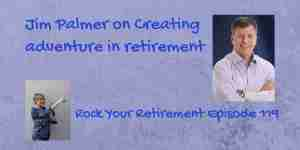 Jim Palmer talks about crating adventure in retirement