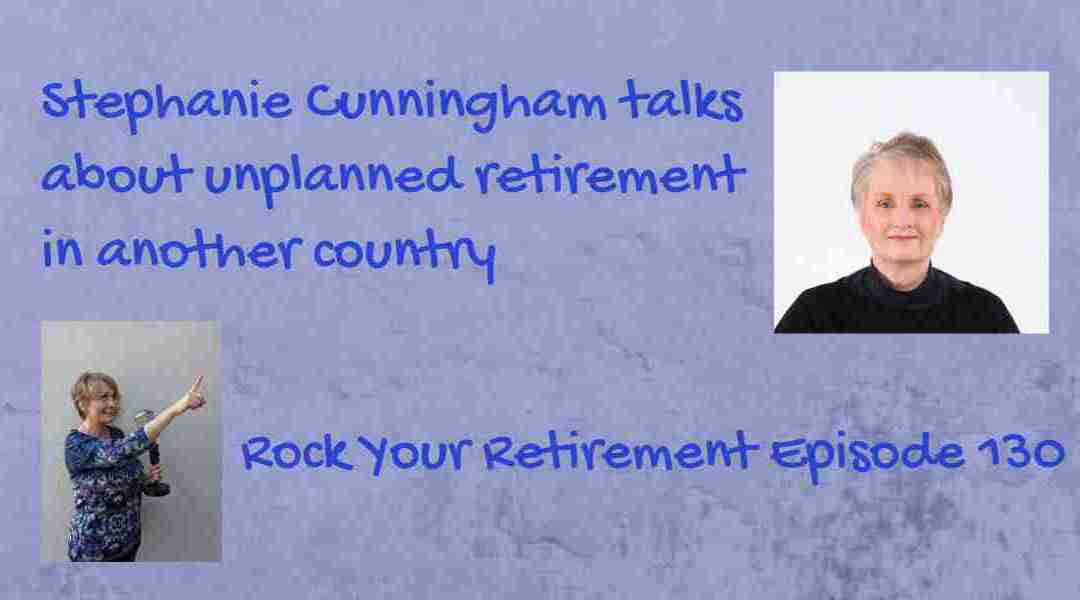Retirement in a different country: Ep 130