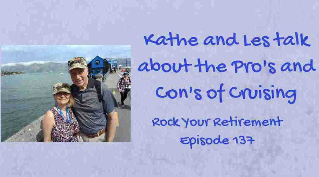 The Pros and Cons of Cruises: Episode 137