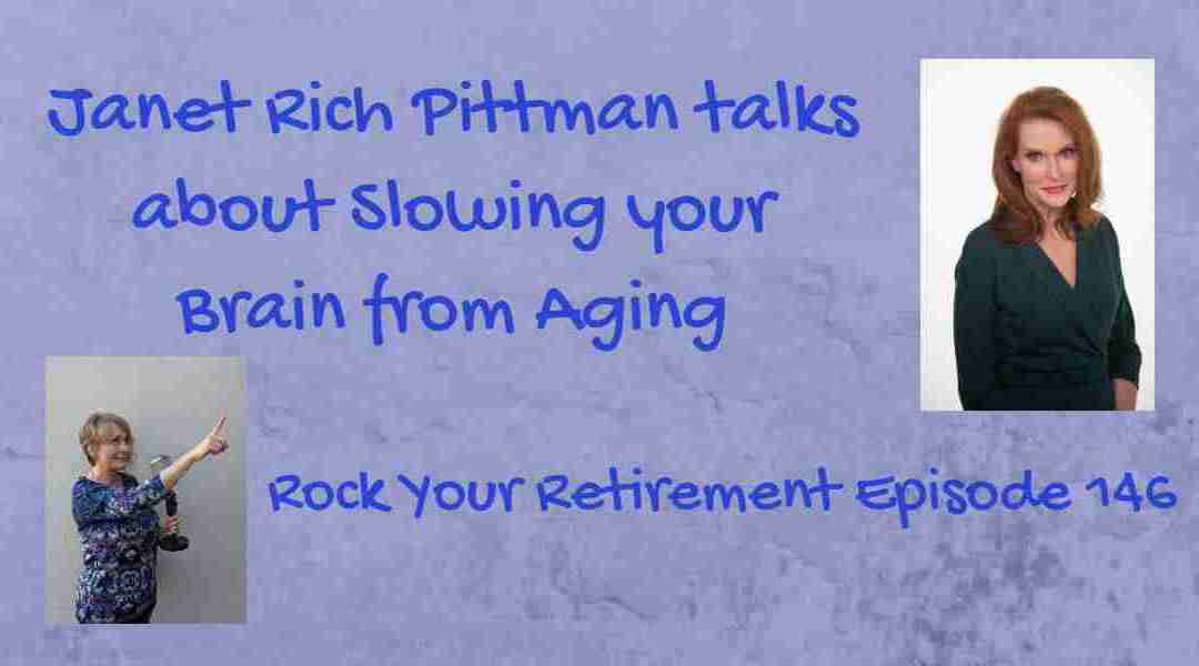 Retire with a Healthy Brain: Episode 146