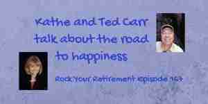 Kathe and Ted Carr talk about the road to happiness