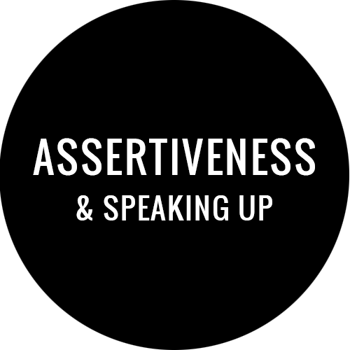 Assertiveness & Speaking Up