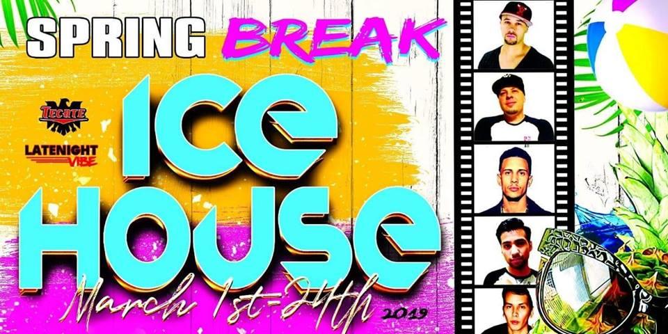 Ice House Spring Break @ Ice House