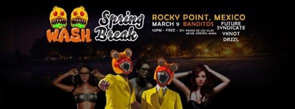 W.A.S.H.-Banditos-Spring-Break-20 Whenever it rains... Rocky Point Weekend Rundown!