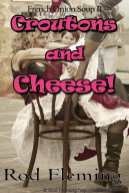 Croutons and Cheese! ISBN: 9780957261242 The second hilarious collection of tales in the French Onion Soup! series