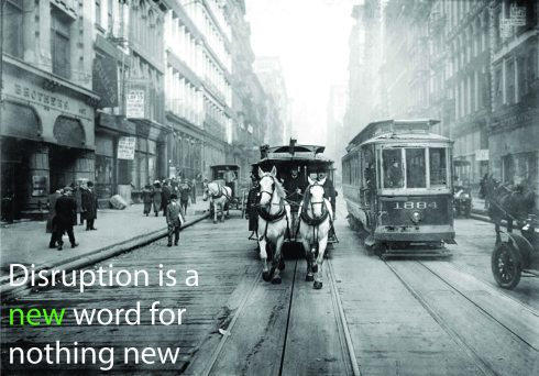 disruption is nothing new