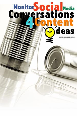 Content Marketing Strategy Tip 5 – Listen To Social Media Conversations