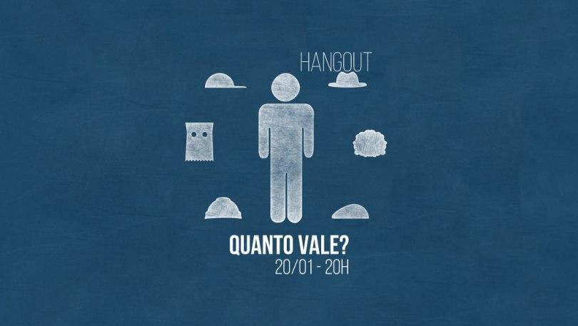 Hangout: Quanto Vale!? Dia 20 de Janeiro às 20h