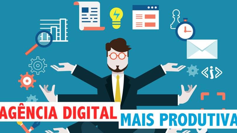 5 dicas para tornar sua agência digital mais produtiva
