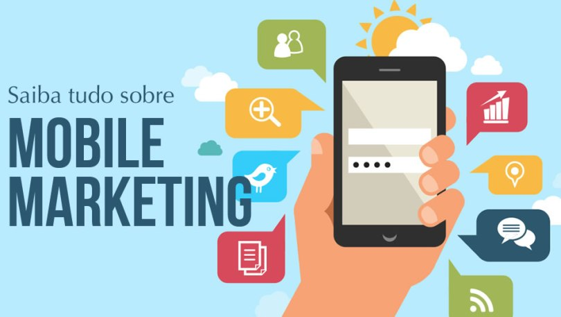 Entenda como o Mobile Marketing pode lhe trazer mais resultados